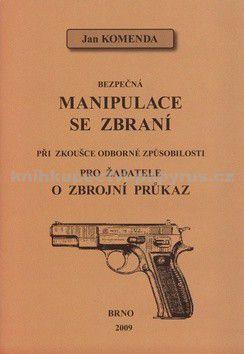 Jan Komenda: Bezpečná manipulace se zbraní při zkoušce odborné způsobilosti cena od 75 Kč