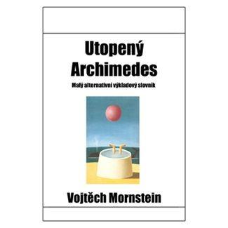 Vojtěch Mornstein: Utopený Archimedes cena od 69 Kč