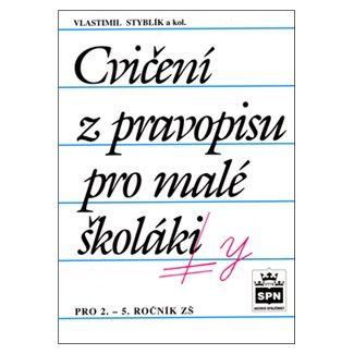 Vlastimil Styblík: Cvičení z pravopisu pro malé školáky cena od 79 Kč