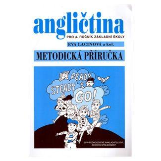 Eva Lacinová: Angličtina pro 4.ročník základní školy - Metodická příručka cena od 50 Kč