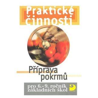 Eva Marádová, Jitka Vodáková: Příprava pokrmů pro 6. – 9. r. ZŠ - Praktické činnosti cena od 69 Kč