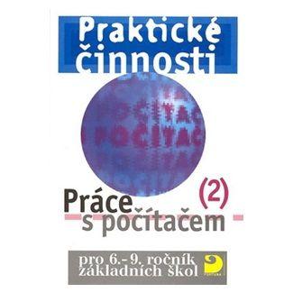 Vladimír Rambousek: Práce s počítačem 2 pro 6. - 9. r. ZŠ - Praktické činnosti cena od 64 Kč
