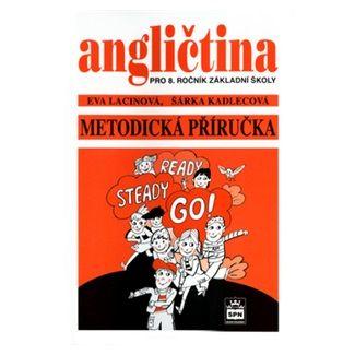 Eva Lacinová: Angličtina pro 8. ročník základní školy - Metodická příručka cena od 60 Kč
