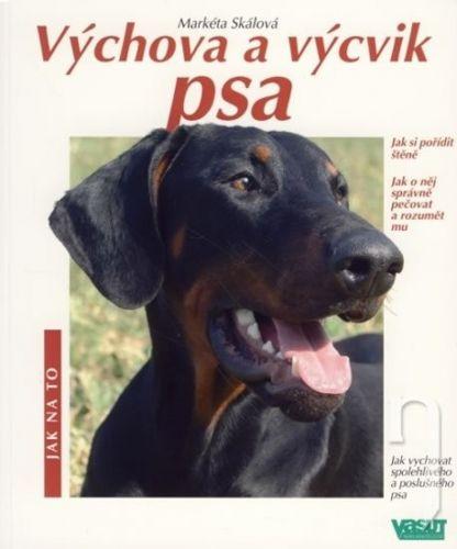 Markéta Skálová: Výchova a výcvik psa cena od 87 Kč