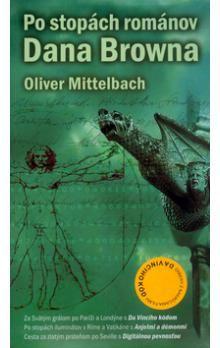 Oliver Mittelbach: Po stopách románov Dana Browna cena od 74 Kč