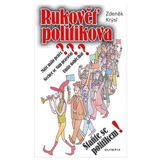 Miroslav Slejška, Zdeněk Krýsl: Rukověť politikova - Staňte se politikem cena od 31 Kč