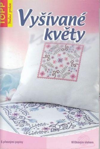 Kolektiv: Vyšívané květy - TOPP cena od 39 Kč