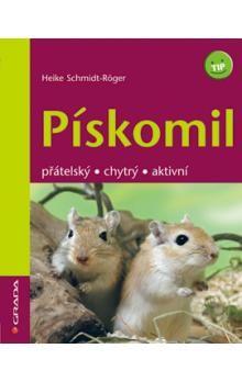 Heike Schmidt-Röger: Pískomil - přátelský,chytrý,aktivní cena od 67 Kč