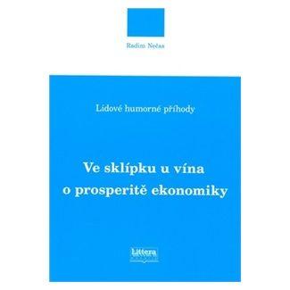 Radim Nečas: Ve sklípku u vína o prosperitě ekonomiky cena od 44 Kč