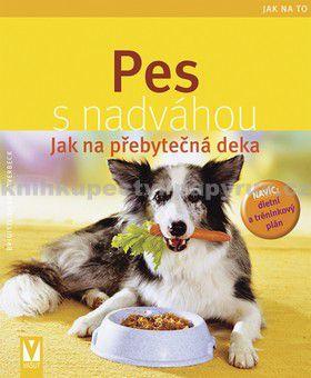 Brigitte Eilert-Overbeck: Pes s nadváhou - Jak na přebytečná deka - Jak na to cena od 0 Kč