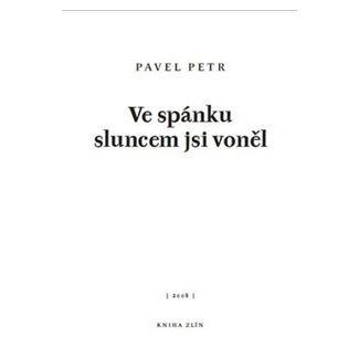 Pavel Petr: Ve spánku sluncem jsi voněl cena od 74 Kč