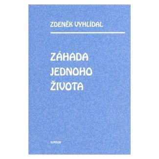 Zdeněk Vyhlídal: Záhada jednoho života cena od 59 Kč