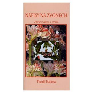 Theofil Halama: Nápisy na zvonech cena od 66 Kč