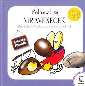 Josef Kožíšek: Polámal se mraveneček - Axióma - 3. vydá cena od 24 Kč