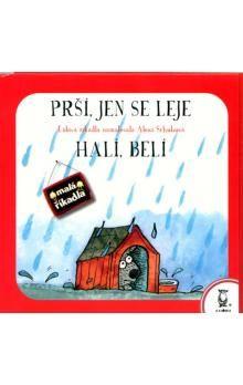 Alena Schulzová: Prší, jen se leje / Halí, belí cena od 39 Kč