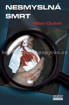 Milan Dušek: Nesmyslná smrt cena od 93 Kč