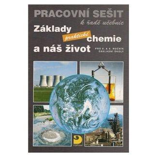 Pavel Beneš: Základy praktické chemie a náš život - Pracovní sešit k řadě učebnic cena od 54 Kč