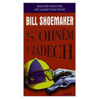 Bill Shoemaker: S ohněm v zádech cena od 67 Kč
