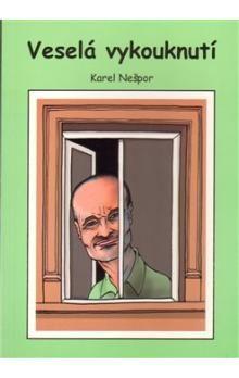 Karel Nešpor: Veselá vykouknutí (E-KNIHA) cena od 59 Kč
