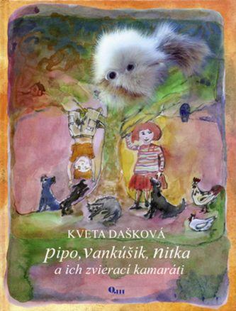 Kveta Dašková, Vladimír Čáp: Pipo, Vankúšik, Nitka a ich zvierací kamaráti cena od 33 Kč