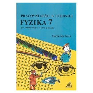 Martin Macháček: Fyzika 7 pro ZŠ a víceletá gymnázia - Pracovní sešit cena od 62 Kč