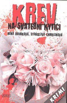 Hana Doubková, Stanislava Chmelanová: Krev na svatební kytici cena od 93 Kč