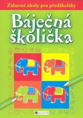 Ivana Maráková: Báječná školička - Zábavné úkoly pro předškoláky cena od 26 Kč