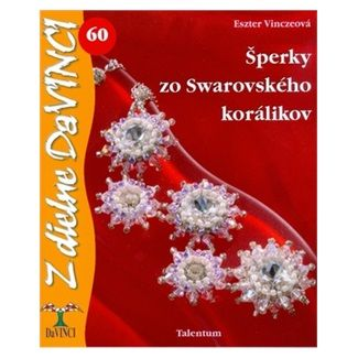 Eszter Vinczeová: Šperky zo Swarovského korálikov cena od 49 Kč