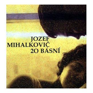 Jozef Mihalkovič: 20 básní cena od 34 Kč