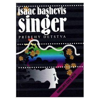 Isaac Bashevis Singer: Príbehy detstva cena od 34 Kč