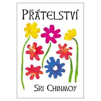 Sri Chinmoy: Přátelství cena od 44 Kč