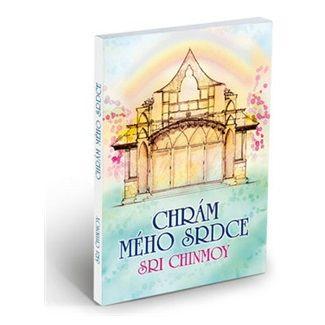 Sri Chinmoy: Chrám mého srdce cena od 42 Kč