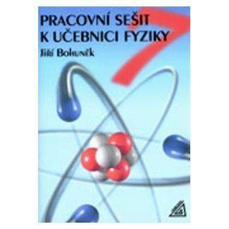 Bohuněk J.: Fyzika pro 7. r. ZŠ - pracovní sešit cena od 64 Kč