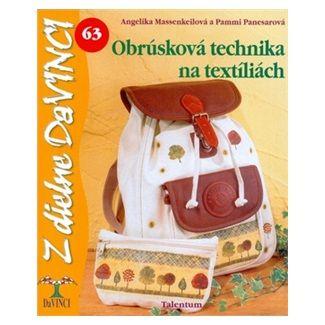 Angelika Massenkeil, Pammi Panesar: Obrúsková technika na textíliách cena od 49 Kč