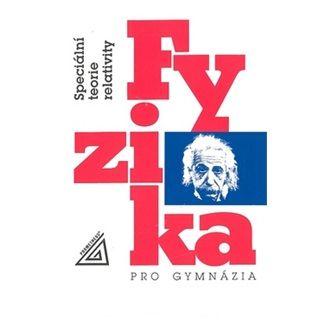 Karel Bartuška: Fyzika pro gymnázia - Speciální teorie relativity cena od 70 Kč