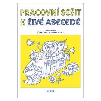 Vlasta Švejdová: Pracovní sešit k Živé abecedě pro 1. ročník ZŠ cena od 31 Kč