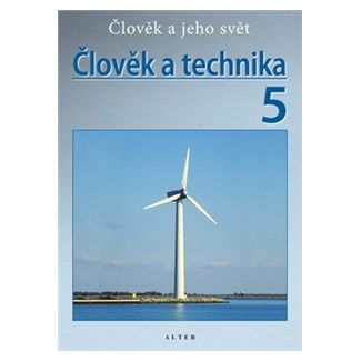 Kolektiv autorů: Člověk a technika 5 cena od 28 Kč
