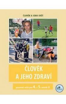 Michaela Jančová: Člověk a jeho zdraví pracovní sešit pro 4. a 5. ročník ZŠ cena od 40 Kč