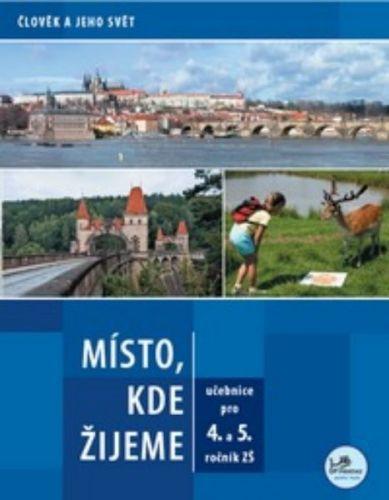 Zdeněk Szczyrba, Irena Smolová: Místo, kde žijeme pro 4. a 5. ročník ZŠ cena od 77 Kč