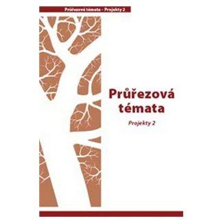 Petr Pláteník: Průřezová témata Projekty 2 cena od 97 Kč