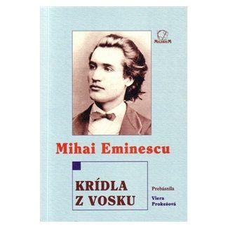 Mihai Eminescu: Krídla z vosku cena od 74 Kč