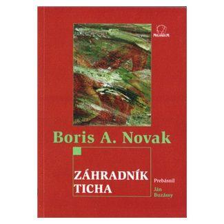 Boris A. Novak: Záhradník ticha cena od 42 Kč