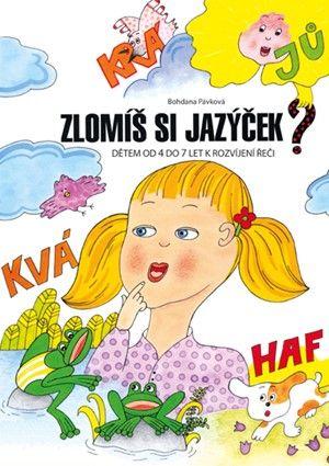 Bohdana Pávková: Zlomíš si jazýček? cena od 79 Kč