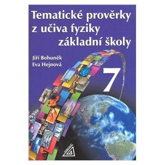 Jiří Bohuněk: Tematické prověrky z učiva fyziky ZŠ pro 7.roč cena od 65 Kč