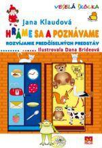 Jana Klaudová: Hráme sa a poznávame - Veselá škôlka cena od 73 Kč