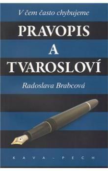 Radoslava Brabcová: Pravopis a tvarosloví. cena od 67 Kč