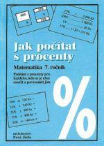 NOVÁ ŠKOLA Jak počítat s procenty Matematika 7. ročník cena od 26 Kč