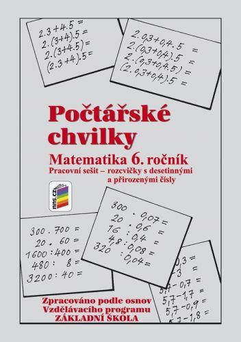 NOVÁ ŠKOLA Počtářské chvilky Matematika 6. ročník Pracovní sešit cena od 30 Kč