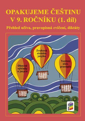 NOVÁ ŠKOLA Opakujeme češtinu v 9. ročníku 1. díl cena od 44 Kč