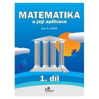 Hana Mikulenková: Matematika a její aplikace pro 4. ročník 1. díl cena od 39 Kč